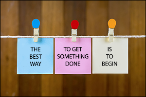 Theb est way to get somethng done is to begin