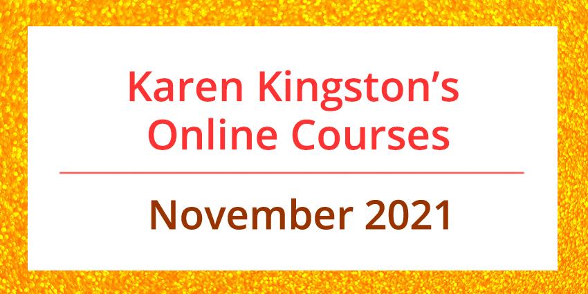 Karen Kingston's online courses Nov 2021