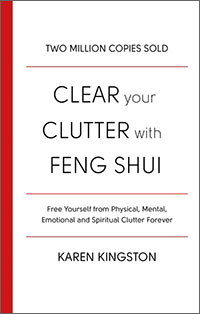 Clear Your Clutter with Feng Shui by Karen Kingston - UK 2017 edition