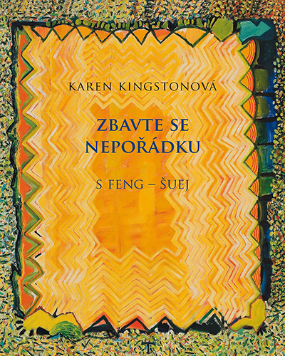 Clear Your Clutter with Feng Shui by Karen Kingston - Czech paperback edition