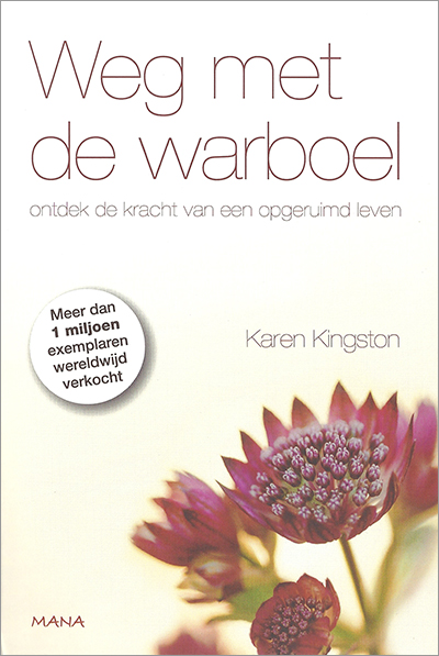 Clear Your Clutter with Feng Shui by Karen Kingston - Dutch paperback edition