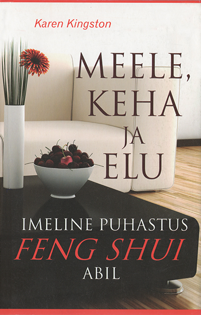 Clear Your Clutter with Feng Shui by Karen Kingston - Estonian paperback edition