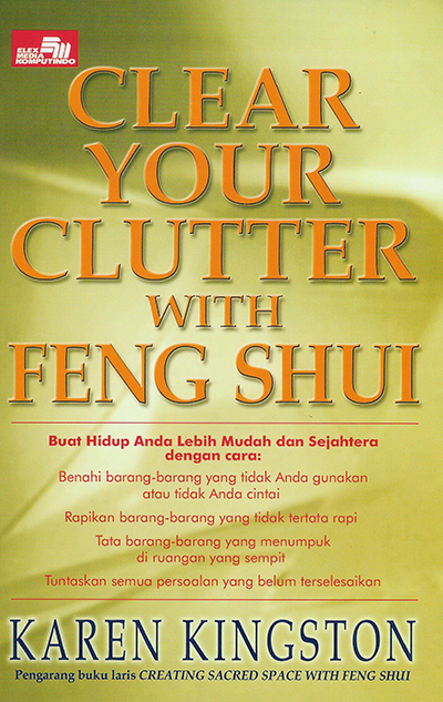 Clear Your Clutter with Feng Shui by Karen Kingston - Indonesian paperback edition