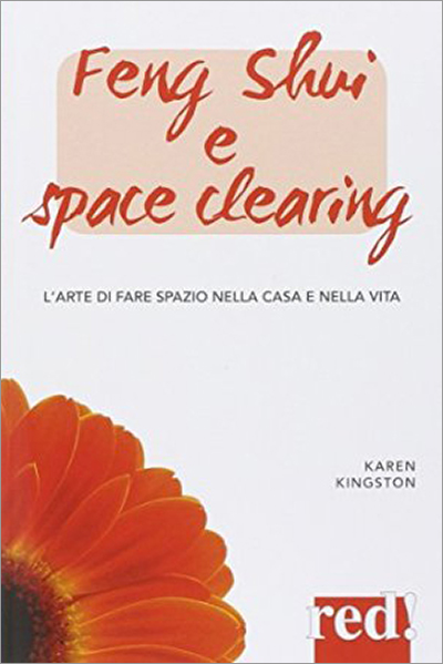 Clear Your Clutter with Feng Shui by Karen Kingston - Italian paperback edition