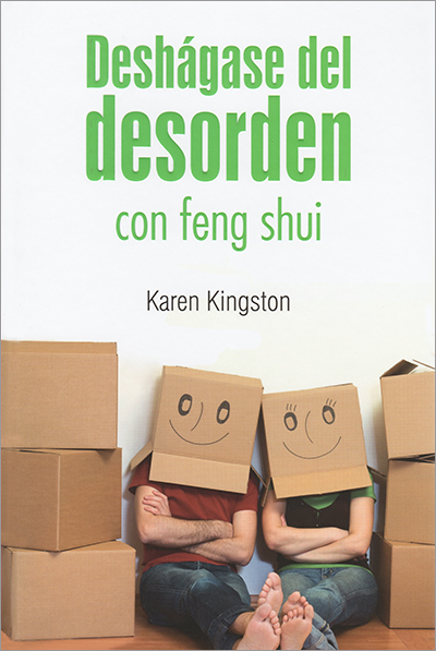 Deshágase del desorden con feng shui by Karen Kingston