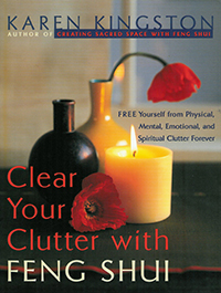 Clear Your Clutter with Feng Shui by Karen Kingston - US first edition