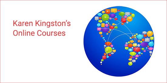 Karen Kingston's online courses