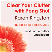 Clear Your Clutter with Feng Shui by Karen Kingston - 2011 ebook edition