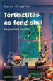 Creating Sacred Space with Feng Shui by Karen Kingston - Hungarian translation
