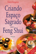 Creating Sacred Space with Feng Shui by Karen Kingston - Portuguese translation